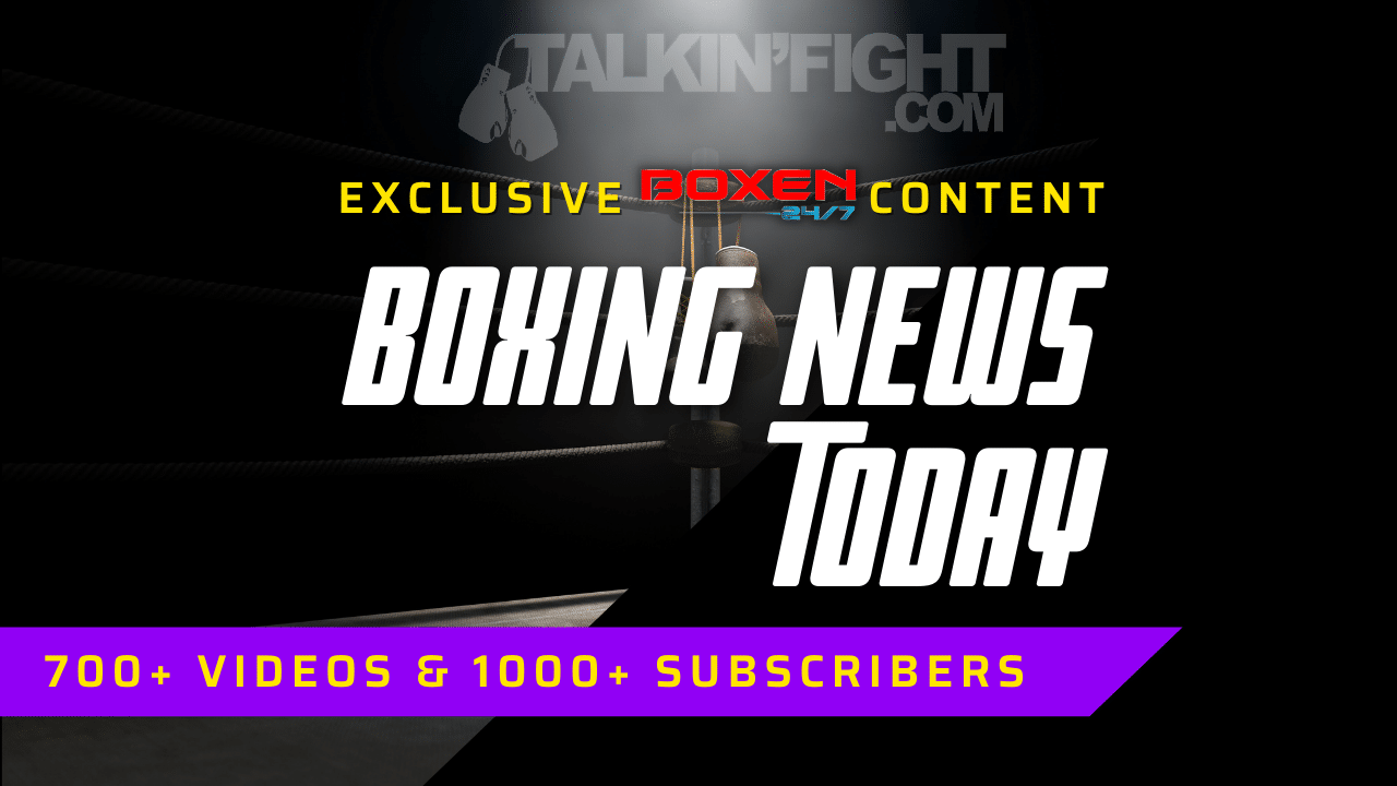 Today's Boxing News Headlines ep1   Boxing News Today   Talkin Fight