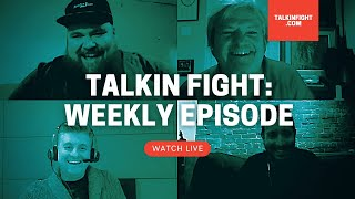 Friday Night Boxing Panel 38 | Weekly Episode | Talkin Fight