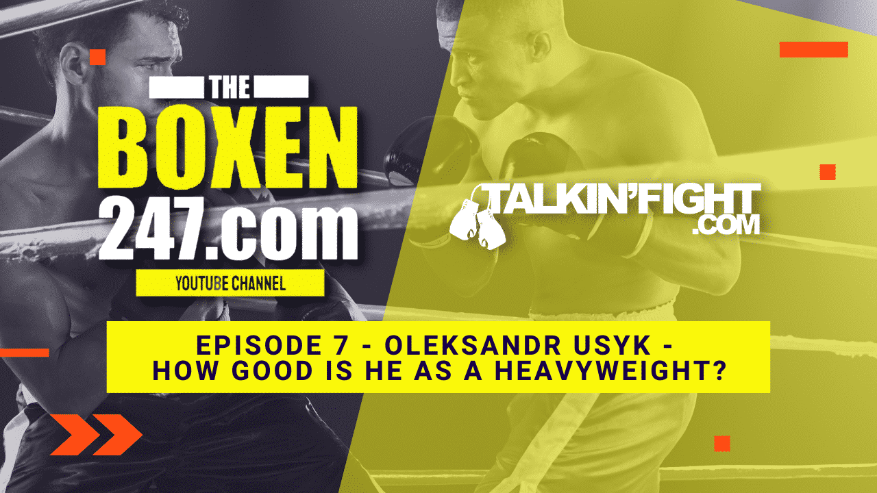 Oleksandr Usyk –  How good is he as a heavyweight? | Boxen247 with Kristian | TalkinFight