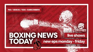 Today's Boxing News Headlines ep31 | Boxing News Today | Talkin Fight