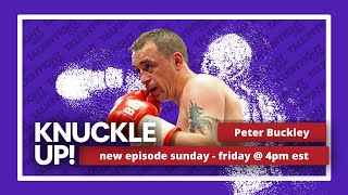 Peter Buckley | Knuckle Up with Mike Orr | Talkin Fight