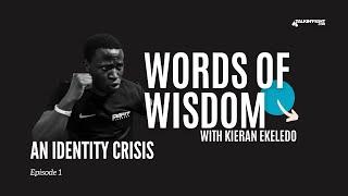 An Identity Crisis | Words of Wisdom with Kieran Ekeledo | Talkin Fight