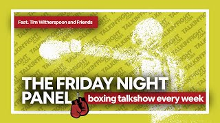 Friday Night Boxing Panel 45   Weekly Episode   Talkin Fight