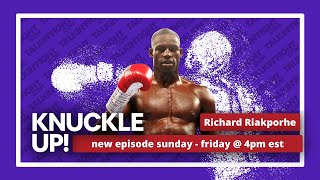 Richard Riakporhe | Knuckle Up with Mike Orr | Talkin Fight