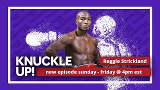 Reggie Strickland | Knuckle Up with Mike Orr | Talkin Fight
