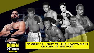 Fury vs. the heavyweight champs of the past | Boxen247 with Kristian | Talkin Fight