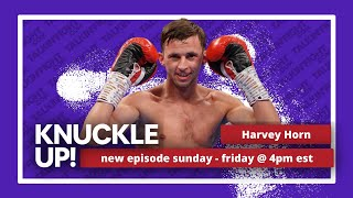 Harvey Horn   Knuckle Up with Mike Orr   Talkin Fight