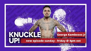 George Kambosos Jr. | Knuckle Up with Mike Orr | Talkin Fight
