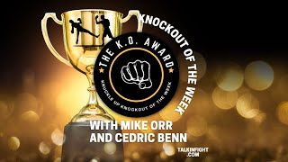 Knockout of the Week ep18 | Knuckle Up with Mike Orr and Cedric Benn | Talkin Fight