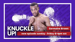 Germaine Brown   Knuckle Up with Mike Orr   Talkin Fight